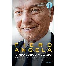 Il mio lungo viaggio: 90 anni di storie vissute (Italian Edition)