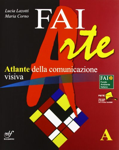 Faiarte. Vol. A. Con laboratorio. Per la Scuola media