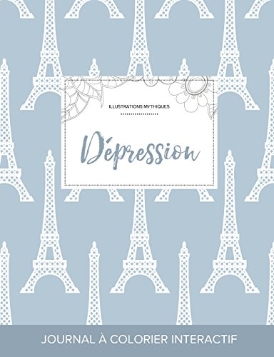 Journal de Coloration Adulte: Depression (Illustrations Mythiques, Tour Eiffel)