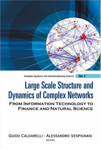 Large Scale Structure and Dynamics of Complex Networks: From Information Technology to Finance and Natural Science (Complex Systems and Interdisciplinary Science)