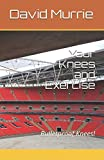 Your Knees and Exercise: Bulletproof Knees! (Applied Sports Science)