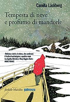 Tempesta di neve e profumo di mandorle (Farfalle) di [Läckberg, Camilla]