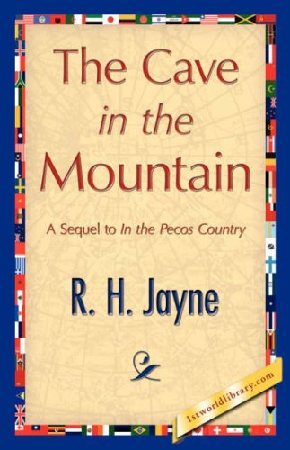 The Cave in the Mountain by H. Jayne R. H. Jayne (2007-06-15)