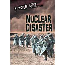 Nuclear Disaster (A World After)