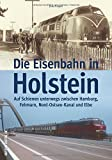 Historische Fotos und Postkarten dokumentieren Haupt- und Nebenbahnen sowie stillgelegte Bahnstrecken, typische Fahrzeuge und den Transitverkehr in Holstein. (Sutton - Auf Schienen unterwegs) - Jens Löper