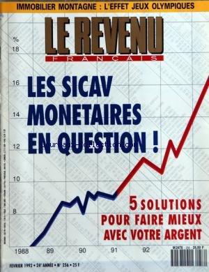 REVENU FRANCAIS (LE) [No 256] du 01/02/1992 - LES SICAV MONETAIRES EN QUESTION - 5 SOLUTIONS POUR FAIRE MIEUX AVEC VOTRE ARGENT - IMMOBILIER MONTAGNE - L'EFFET JEUX OLYMPIQUES par Collectif
