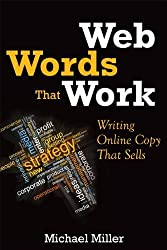 Web Words That Work: Writing Online Copy That Sells by Michael Miller (2012-12-29)