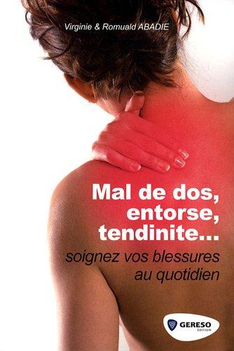 Mal de dos, entorse, tendinite... : Soignez vos blessures au quotidien !