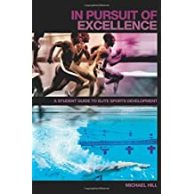 In Pursuit of Excellence: A Student Guide to Elite Sports Development (Student Sport Studies)