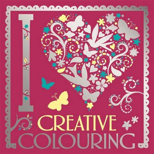 I Heart Creative Colouring (I Heart Colouring)
