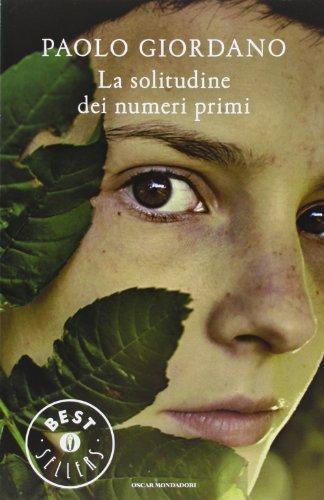 La solitudine dei numeri primi (Oscar grandi bestsellers) di Giordano, Paolo (2010) Tapa blanda