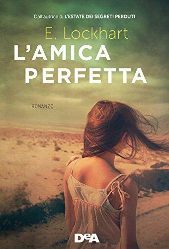 L'amica perfetta di [Lockhart, E.]