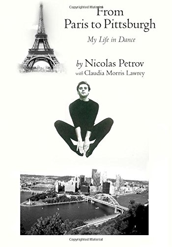From Paris to Pittsburgh: My Life in Dance