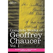 Complete Works of Geoffrey Chaucer, Vol. I: Romaunt of the Rose, Minor Poems (in Seven Volumes)