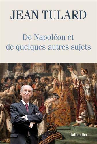 De Napoléon et quelques autres sujets : Chroniques
