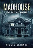 Madhouse by Miguel Estrada