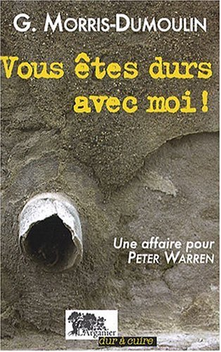 Vous êtes durs avec moi ! : Une affaire pour Peter Warren