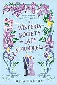 The Wisteria Society of Lady Scoundrels    Broché – 15 juin 2021