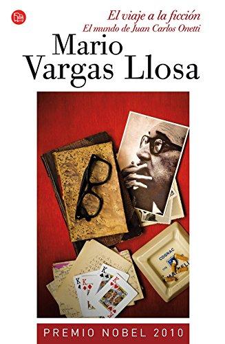 El viaje a la ficción (Bolsillo): El mundo de Juan Carlos Onetti (FORMATO GRANDE) por Mario Vargas Llosa