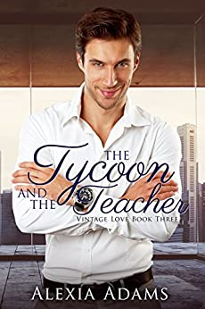 The Tycoon and The Teacher (Vintage Love Book 3) by [Adams, Alexia]