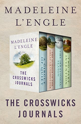 the-crosswicks-journals-a-circle-of-quiet-the-summer-of-the-great-grandmother-the-irrational-season-