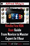 Kindle Fire HDX User Guide From Novice to Master Expert in 1 HourNow Includes My Special Christmas & New Year Buyers' Bonus!This Kindle Fire HDX user's guide is currently updated to include the best instructions and screenshotsMaster the use of y...