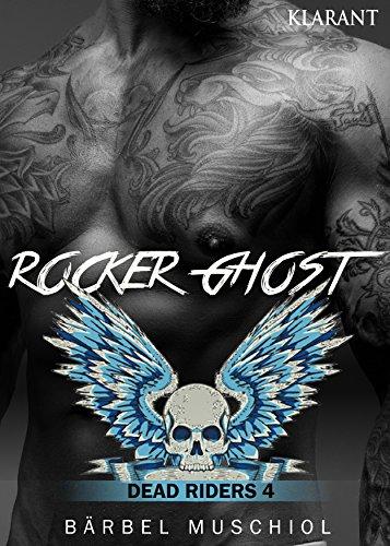 Rocker Ghost - Dead Riders 4 von [Muschiol, Bärbel]