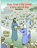 Jesus feeds a big crowd: A very special day: Volume 1 (Miracles of Jesus)