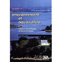 Environnement et aquaculture : Tome 1: Aspects techniques et économiques
