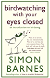 Birdwatching With Your Eyes Closed: an introduction to birdsong