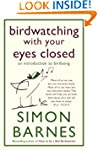 Birdwatching With Your Eyes Closed: a...
