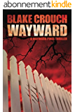 Wayward (The Wayward Pines Trilogy, Book 2)
