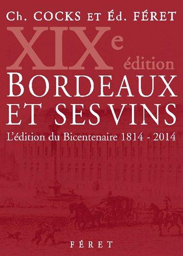 Bordeaux et ses vins 19e édition 1814-2014 par Cocks/Charles