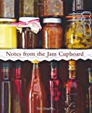 Notes from the Jam Cupboard of Tregellas, Mary on 01 April 2012