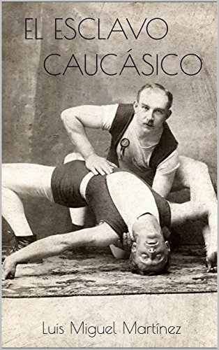 Descargar Libro EL ESCLAVO CAUCÁSICO de Luis Miguel Martínez