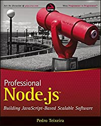 [(Professional Node.Js : Building Javascript Based Scalable Software)] [By (author) Pedro Teixeira] published on (November, 2012)