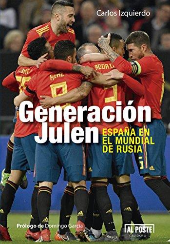 Generación Julen: España en el mundial de Rusia (Al Poste t. 60)