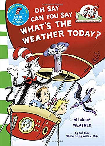 Oh say can you say what's the weather today. Ediz. illustrata (The Cat in the Hat's Learning Library) por Dr. Seuss