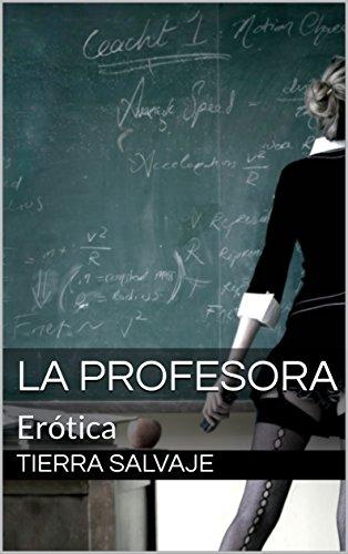 LA PROFESORA: Erótica