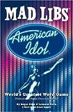 American Idol Mad Libs (Mad Libs (Unnumbered Paperback))
