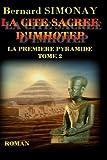 La cite sacree d'Imhotep: Volume 2 (LA PREMIERE PYRAMIDE)