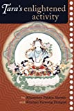 Image de Tara's Enlightened Activity: An Oral Commentary On The Twenty-One Praises To Tara