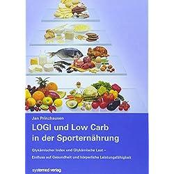 LOGI und Low Carb in der Sporternährung: Glykämischer Index und Glykämische Last - Einfluss auf gesundheit und körperliche Leistungsfähigkeit