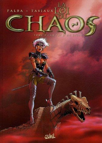 La Loi du Chaos, Tome 3 : La fin d'un cycle