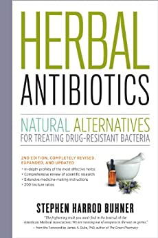 Herbal Antibiotics, 2nd Edition: Natural Alternatives for Treating Drug-resistant Bacteria (English Edition) par [Buhner, Stephen Harrod]