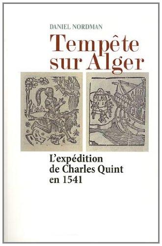 Tempte sur Alger : L'expdition de Charles Quint en 1541