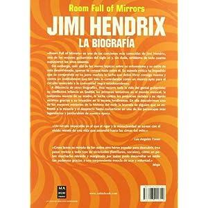 Jimi hendrix: Por fin, el libro que narra el nacimiento, consagración y caída de una de las más grandes leyendas del rock.