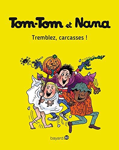 Tom-Tom et Nana n° 26 Tremblez, carcasses !