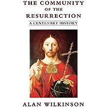 The Community of the Resurrection: A Centenary History