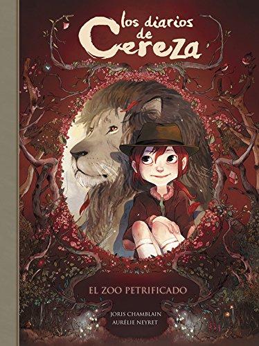 El zoo petrificado (Serie Los diarios de Cereza 1) por Joris Chamblain